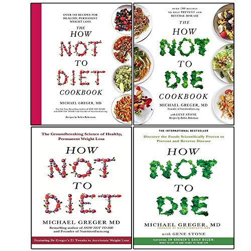Michael Greger Collection 4 Books Set (The How Not To Diet Cookbook, How Not To Die Cookbook, How Not To Diet, How Not To Die)