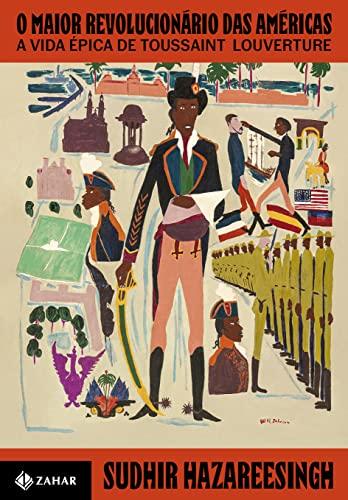 O maior revolucionário das Américas: A vida épica de Toussaint Louverture