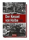 Der Kessel von Halbe 1945 - Das letzte Drama
