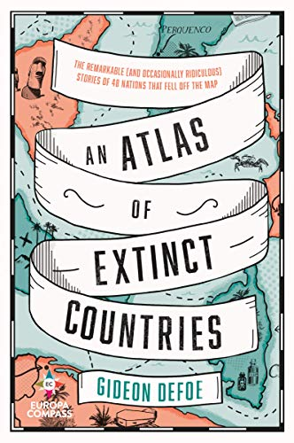 <em>An Atlas of Extinct Countries</em>