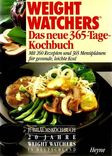 Weight Watchers. Das neue 365- Tage- Kochbuch. Mit 260 Rezepten und 365 Menüplänen für gesunde, leichte Kost