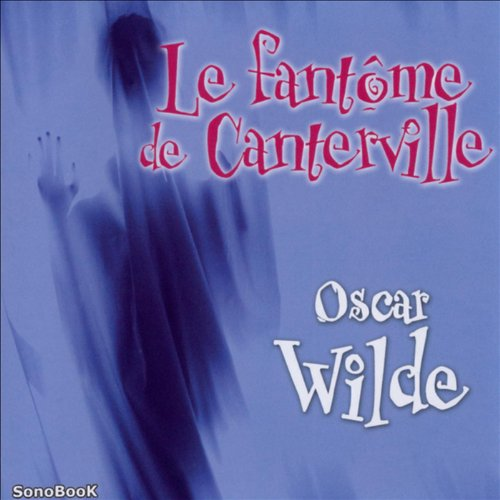 Le fantôme de Canterville                   De :                                                                                                                                 Oscar Wilde                               Lu par :                                                                                                                                 Antoine Blanquefort,                                                                                        Sandrine Briard,                                                                                        Eric Boucher                      Durée : 1 h et 13 min     10 notations     Global 3,9