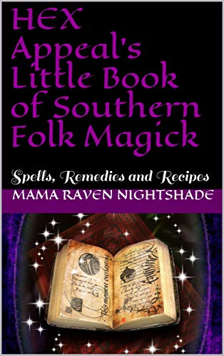 HEX Appeal's Little Book of Southern Folk Magick: Spells, Remedies and Recipes (A Little HEX Appeal Book 2) (English Edition)