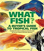 What Fish? A Buyer's Guide to Tropical Fish: Essential Information to Help You Choose the Right Fish for Your Tropical Freshwater Aquarium (What Pet? Books)