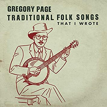 Traditional Folk Songs That I Wrote