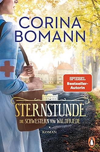 Sternstunde: Die Schwestern vom Waldfriede - Roman − Der Auftakt der neuen mitreißenden Bestsellersaga (Die Waldfriede-Saga 1)