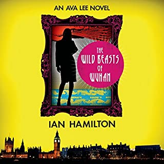 The Wild Beasts of Wuhan     An Ava Lee Novel, Book 3              Written by:                                                                                                                                 Ian Hamilton                               Narrated by:                                                                                                                                 Jennifer Ikeda                      Length: 9 hrs and 1 min     1 rating     Overall 5.0