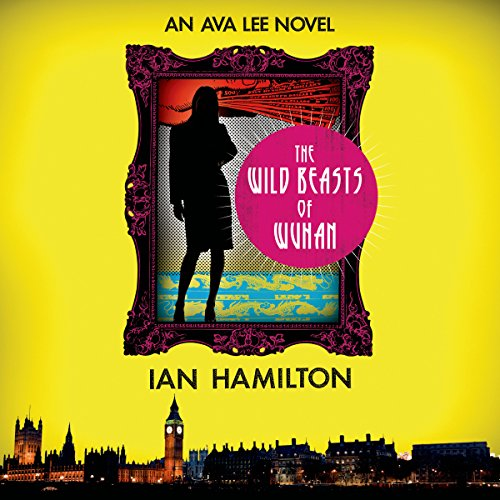 The Wild Beasts of Wuhan     An Ava Lee Novel, Book 3              Auteur(s):                                                                                                                                 Ian Hamilton                               Narrateur(s):                                                                                                                                 Jennifer Ikeda                      Durée: 9 h et 1 min     1 évaluation     Au global 5,0