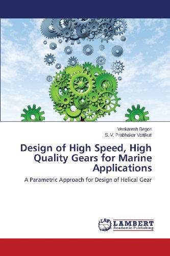 Design of High Speed, High Quality Gears for Marine Applications: A Parametric Approach for Design of Helical Gear