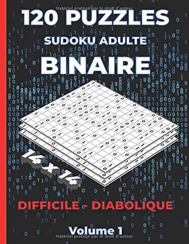 Puzzles Sudoku Adulte Binaire 14x14 DIFFICILE - DIABOLIQUE: Livre de Sudoku Binaire pour adultes - 120 Puzzles niveau Difficile et Diabolique - Grille 14x14