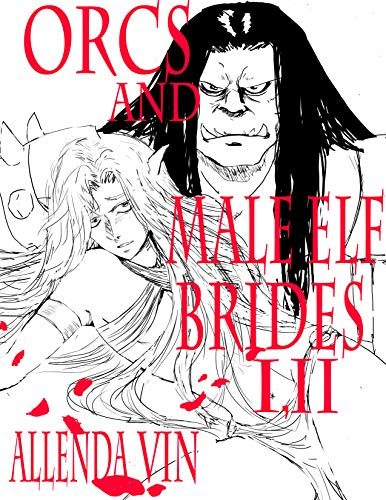 Orcs And Male Elf Brides I,II Collection (English Edition)