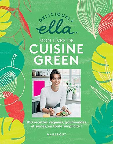 Le grand livre de la cuisine Green : 100 recettes vegan, saines et gourmandes en toute simplicité! (Hors collection-Santé)