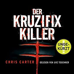 Hörbuch: Chris Carter - Der Kruzifix-Killer (Hunter und Garcia 1)