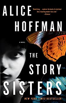 The Story Sisters: A Novel by [Alice Hoffman]