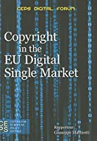 Copyright in the EU Digital Single Market