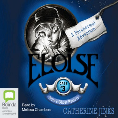 Eloise: Allie's Ghost Hunters, Book 3 audiobook cover art