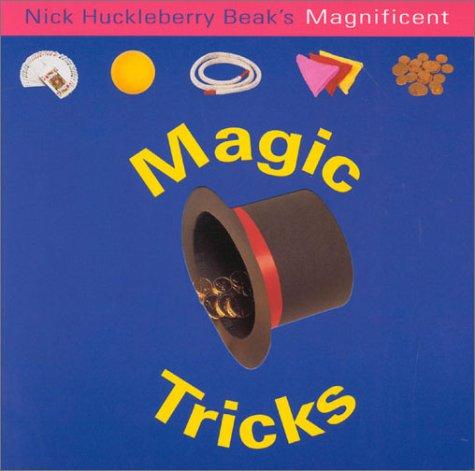 Nick Huckleberry Beak's Magnificent Magic Tricks (Fun Factory)