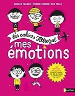 Mes émotions - Cahier d'activités Filliozat - Dès 5 ans d'Isabelle Filliozat