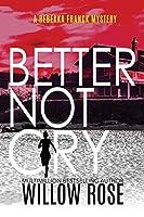 Better Not Cry (Rebekka Franck Mystery)