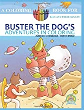 Buster the Dog's Adventures Coloring Book: Alternate Universes: Robot World: 2
