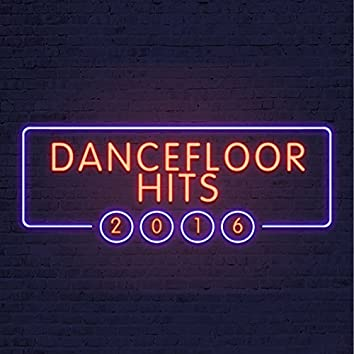 Dancefloor Hits: 2016