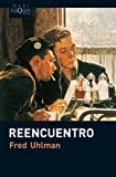 Reencuentro by Fred Uhlman(2010-05-01)