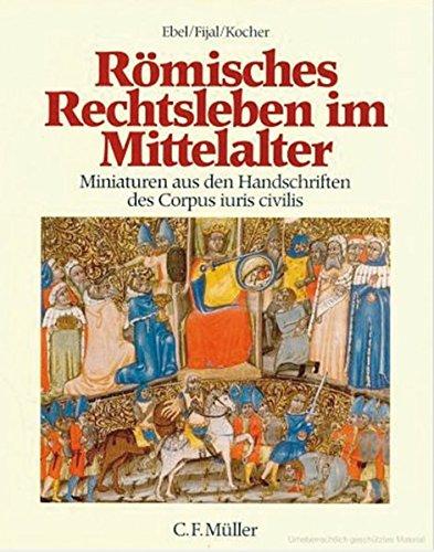 Römisches Rechtsleben im Mittelalter: Miniaturen aus den Handschriften des Corpus iuris civilis