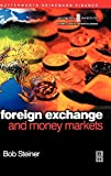 Foreign Exchange and Money Markets: Theory, Practice and Risk Management (Securities Institute Global Capital Markets) - Bob Steiner