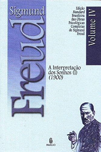 A Interpretação dos Sonhos (I) (1900) (Volume 4)