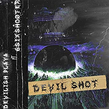 Devil Shot (feat. 6sixShoøter)