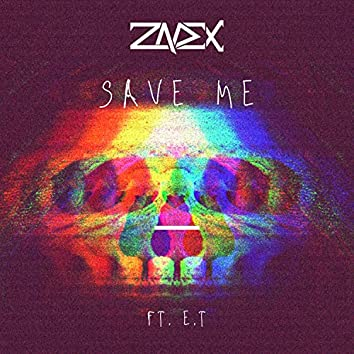 Save Me (feat. E.T)