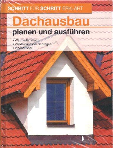 Schritt für Schritt erkärt: Dachausbau planen und ausführen