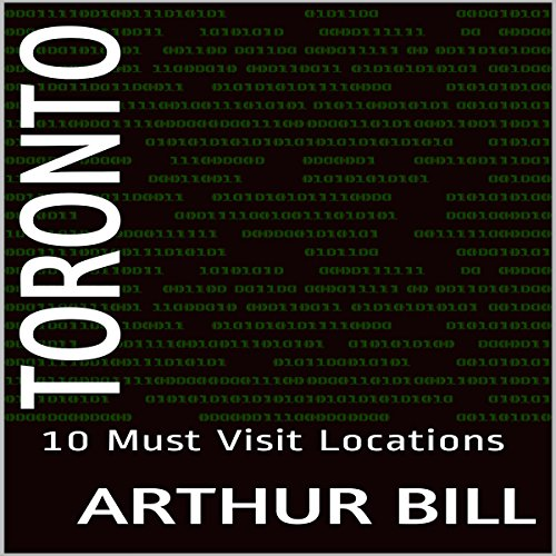Toronto: 10 Must Visit Locations audiobook cover art