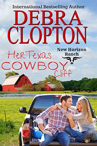 Her Texas Cowboy: Cliff (New Horizon Ranch: Mule Hollow Book 1) by [Debra Clopton]