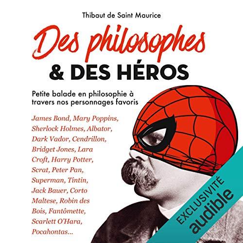Couverture de Des philosophes & des héros. Petite balade en philosophie à travers nos personnages favoris
