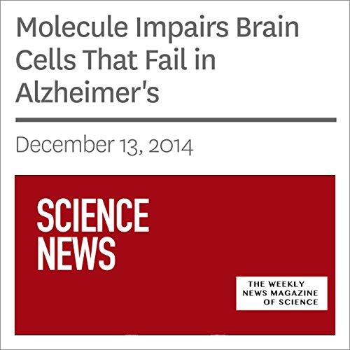 Molecule Impairs Brain Cells That Fail in Alzheimer's  audiobook cover art
