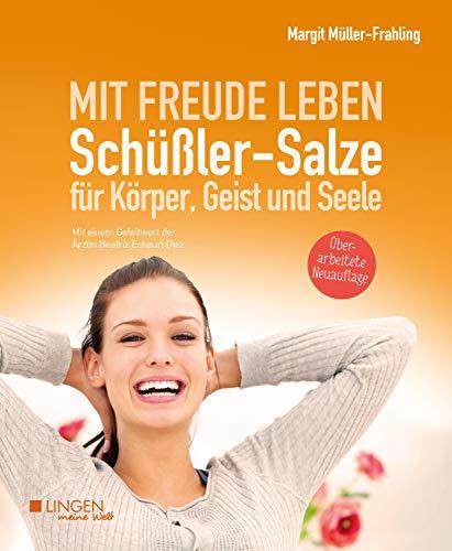 Schüßler-Salze für Körper, Geist und Seele: Mit Freude leben (Meine Welt)
