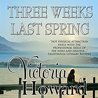 Three Weeks Last Spring                   By:                                                                                                                                 Victoria Howard                               Narrated by:                                                                                                                                 Virginia Ferguson                      Length: 8 hrs and 10 mins     6 ratings     Overall 4.5
