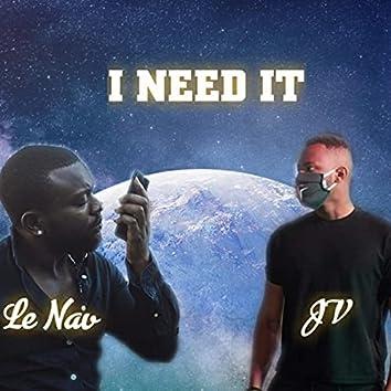 I NEED IT (feat. JV)