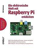 ISBN zu Die elektronische Welt mit Raspberry Pi entdecken (oreilly basics)