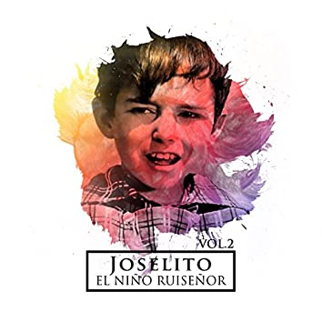 Joselito el Pequeño Ruiseñor Vol. 2