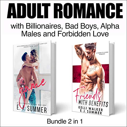 The Game and Friends with Benefits : An Adult Erotica Romance Bundle with Billionaires, Bad Boys, Alpha Males and Forbidden Love audiobook cover art