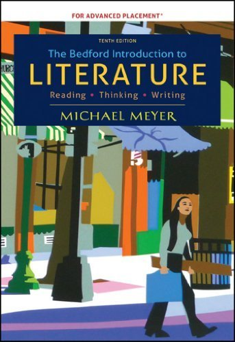 The Bedford Introduction to Literature, High School Version 10th edition by Meyer, Michael (2013) Hardcover