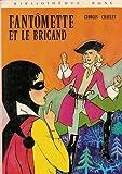 Fantômette et le brigand - Collection : Bibliothèque rose cartonnée & illustrée