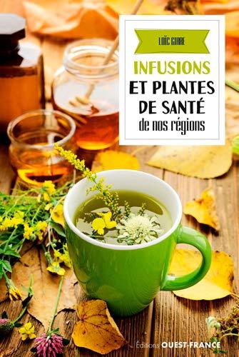 INFUSIONS ET PLANTES DE SANTE DE NOS REGIONS