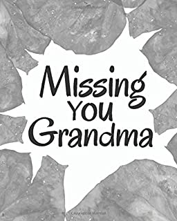 Missing You Grandma: Lined Journal Notebook For Missing You After Death | Journal Memory Book for Grandma after Death - I ...