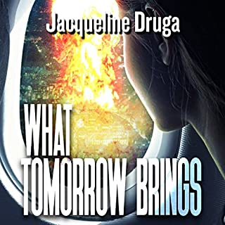 What Tomorrow Brings                   By:                                                                                                                                 Jacqueline Druga                               Narrated by:                                                                                                                                 Andrew B. Wehrlen                      Length: 6 hrs and 48 mins     3 ratings     Overall 4.7