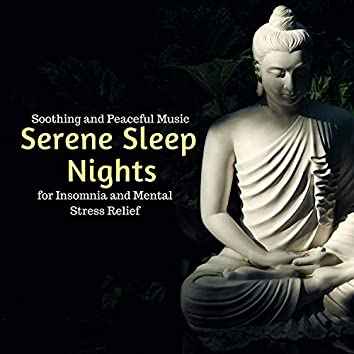 Serene Sleep Nights - Soothing And Peaceful Music For Insomnia And Mental Stress Relief