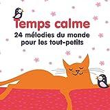Temps calme (24 mélodies du monde pour les tout-petits)