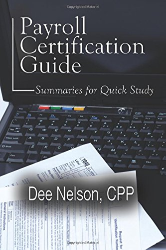 Compare Textbook Prices for Payroll Certification Guide: Summaries for Quick Study First Edition Edition ISBN 9781594331299 by Nelson, Dee